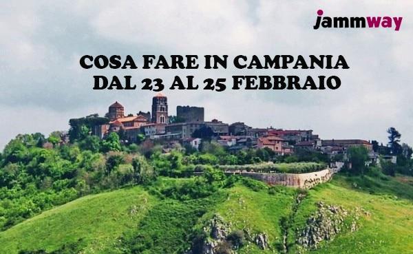 23-25 Febbraio 2018 | Gli eventi in Campania dell'ultimo week end di Febbraio