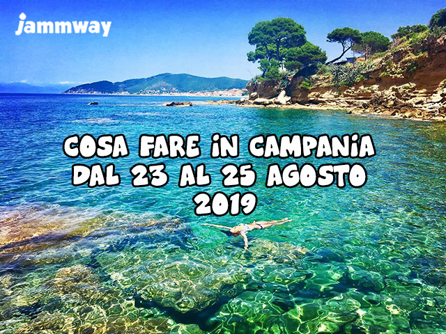 Eventi in Campania dal 23 al 25 Agosto