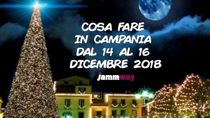 Cosa fare nel weekend dal 14 al 16  dicembre in Campania?