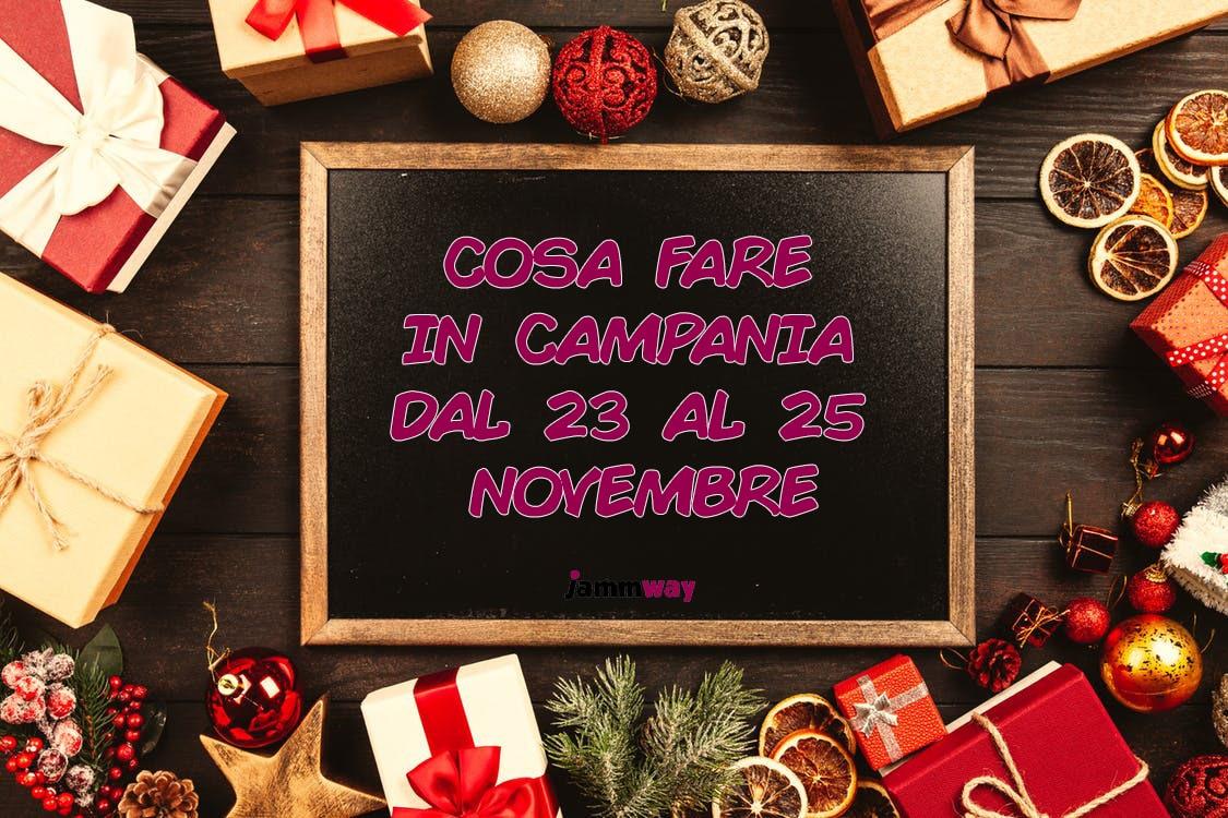 Mercatini ed eventi in Campania nel weekend dal 23 al 25 novembre