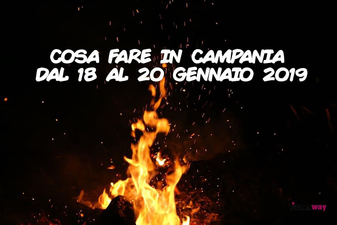 Fucaroni e visite: Eventi in Campania nel weekend dal 18 al 20 gennaio 2019