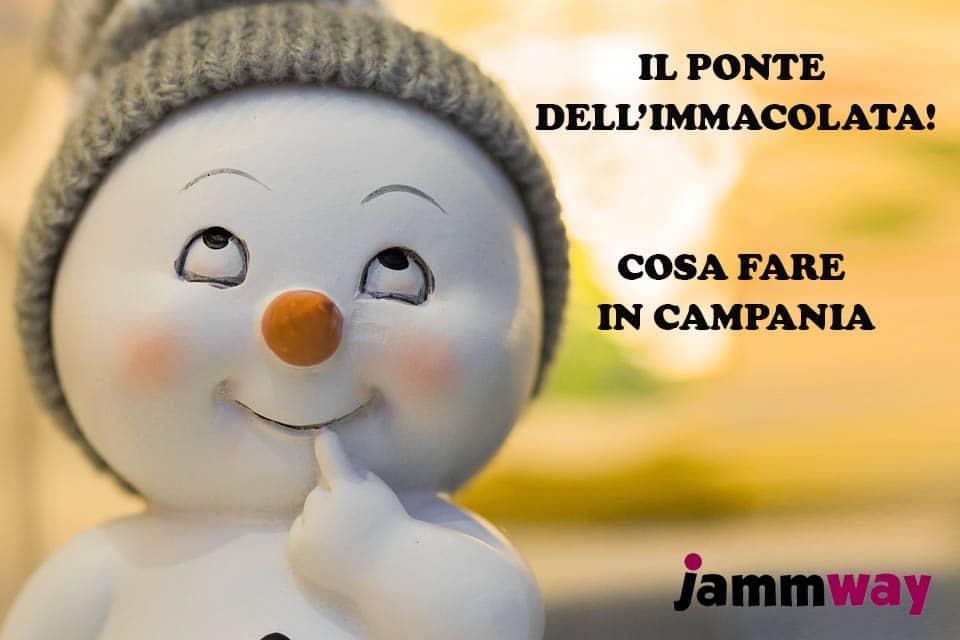 Arriva il Ponte dell'Immacolata: cosa fare in Campania dal 6 all'8 Dicembre