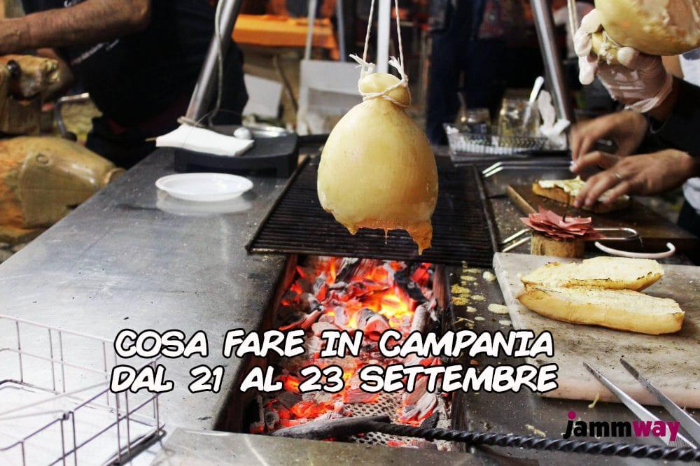 21 - 23 settembre gli eventi e le sagre del weekend in Campania